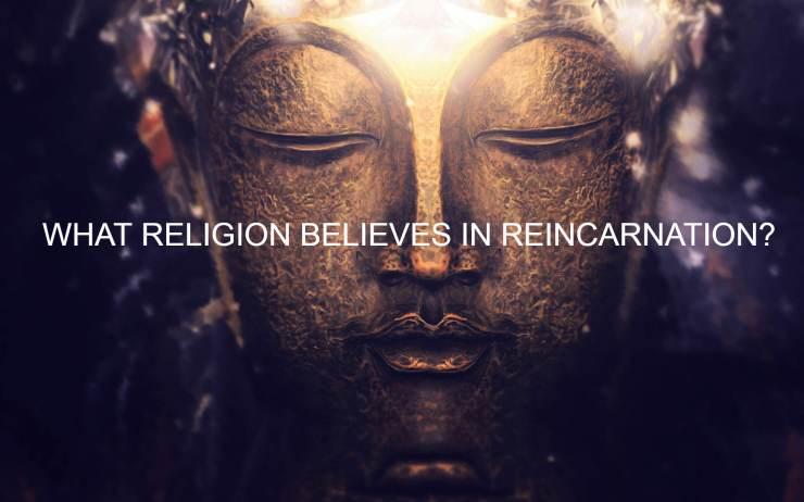 WHAT-RELIGION-BELIEVES-IN-REINCARNATION